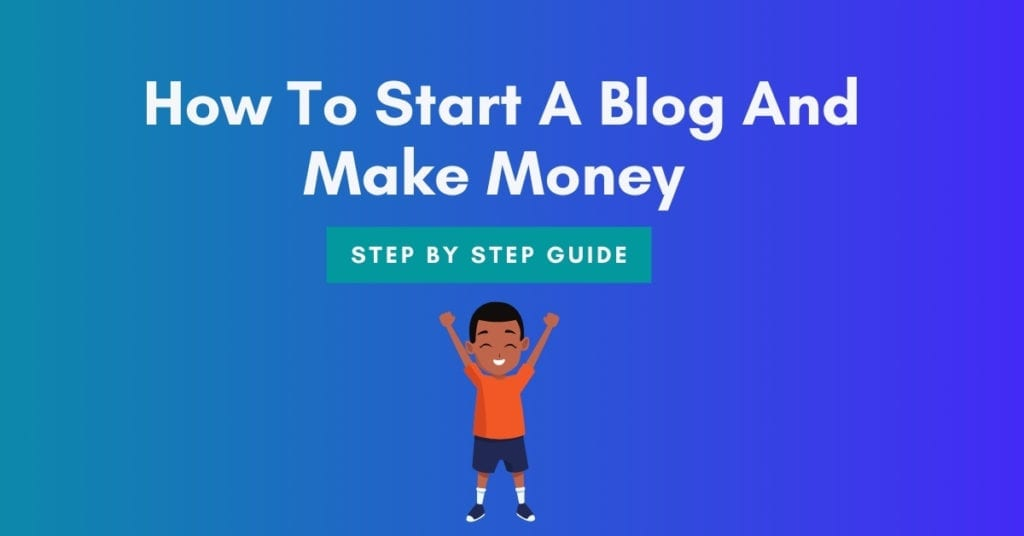 How to start a blog and make make money